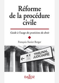 Réforme de la procédure civile - guide à l'usage des praticiens - 1re ed.