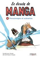 Société pour l'étude des techniques mangas - Le dessin de manga - Volume 1 - Personnages et scénarios