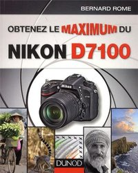 Obtenez le maximum du Nikon D7100