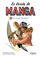 Société pour l'étude des techniques mangas - Le dessin de manga - Volume 2 - Le corps humain