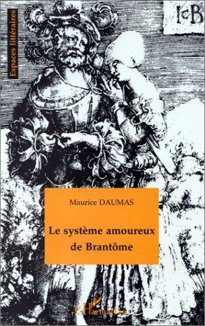 Le système amoureux de Brantôme. Essai - Maurice Daumas