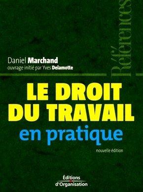 Daniel Marchand, Yves Delamotte- Le droit du travail en pratique
