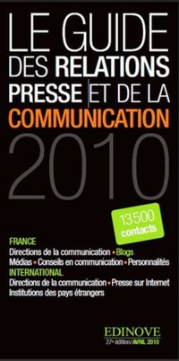 Le guide des relations presse et de la communication - 2010