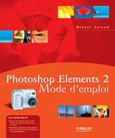 Mikkel Aaland - Photoshop elements 2 mode d'emploi