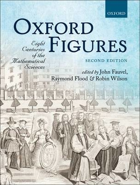 Oxford figures  eight centuries of the mathematical sciences