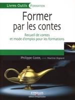 Philippe Coste, Martine Bigeard - Former par les contes