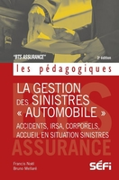 "La gestion des sinistres ""automobile""; accidents, irsa, corporels, accueil en situation de sinistre"