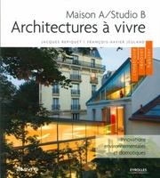 Jacques Repiquet, François-Xavier Jeuland - Maison A/Studio B