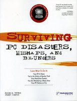Surviving PC Disasters,Mishaps,& Blunders