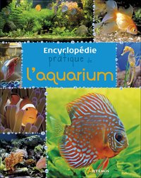Encyclopédie pratique de l'aquarium