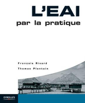 François Rivard, Thomas Plantain- L'EAI par la pratique