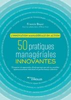 F.Boyer - 50 pratiques managériales innovantes - L'innovation managériale en action