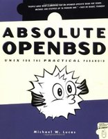 Absolute OpenBSD  - Unix for the practical paranoid