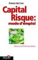 J Battini - Capital Risque Mode Emploi