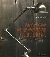 Frédérick Plun - Rénover le mobilier industriel