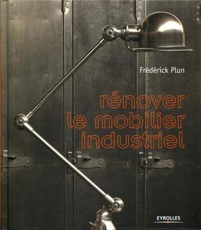 Frédérick Plun- Rénover le mobilier industriel