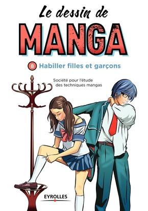 Société pour l'étude des techniques mangas- Le dessin de manga, vol. 8 -  habiller filles et garçons