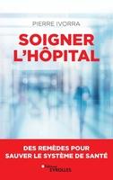 P.Ivorra - Soigner l'hôpital