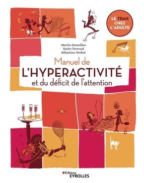 M.Desseilles, N.Perroud, S.Weibel- Manuel de l'hyperactivité et du déficit de l'attention