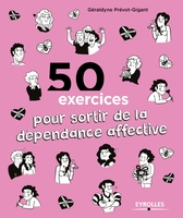 Prevot-Gigant, Geraldyne - 50 exercices pour sortir de la dépendance affective
