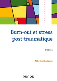 Burn-out et stress post-traumatique - 2e éd.