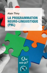 La programmation neuro-linguistique (pnl)