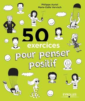 Auriol, Philippe; Vervisch, Marie-Odile- 50 exercices pour penser positif