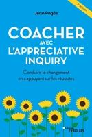 J.Pagès - Coacher avec l'appreciative inquiry