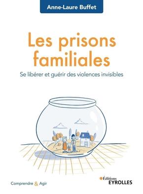 A.-L.Buffet- Les prisons familiales