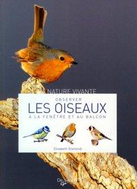 Observer les oiseaux à la fenêtre et au balcon - Elisabeth Gismondi