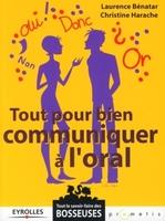 Laurence Bénatar, Christine Harache - Tout pour bien communiquer à l'oral