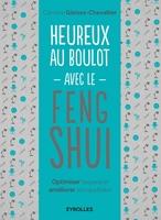 C.Gleizes-Chevallier - Heureux au boulot avec le Feng Shui