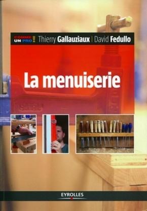 T.Gallauziaux, D.Fedullo- La menuiserie