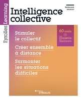 Belkacem Ammiar - Intelligence collective : stimuler le collectif, innover en équipe, construire une vision partagée