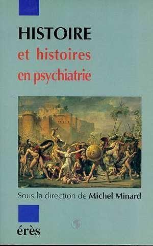 Histoire Et Histoires En Psychiatrie Michel Minard Librairie Eyrolles
