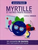 Carole Minker - Myrtille et autres fruits rouges