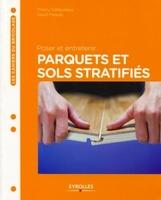 T.Gallauziaux, D.Fedullo - Poser et entretenir parquets et sols stratifies