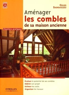 Gilles Sainsaulieu- Aménager les combles de sa maison ancienne