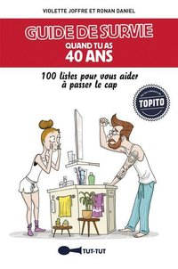 Guide de survie quand tu as 40 ans