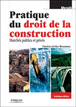 P.Grelier Wyckoff- Pratique du droit de la construction marches publics et prives