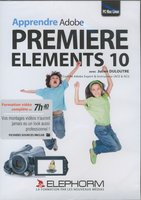 Apprendre Adobe Premiere Elements 10