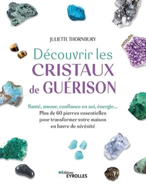 J.Thornbury- Découvrir les cristaux de guérison