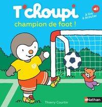T'choupi, champion de foot !