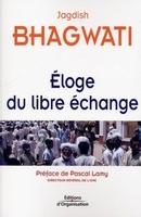 Jagdish Bhagwati - Eloge du libre échange