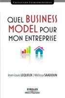 Melissa Saadoun, Jean-Louis Lequeux - Quel business model pour mon entreprise