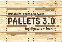 Pallets 3.0. Remodeled, Reused, Recycled: