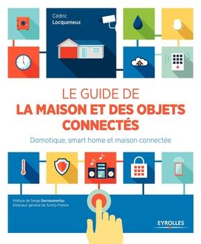 C.Locqueneux- Le guide de la maison et des objets connectés