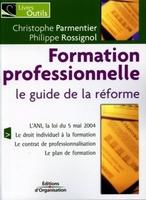 Christophe Parmentier, Philippe Rossignol - La formation professionnelle. le guide de la reforme