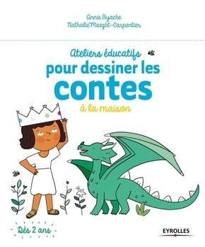 N.Carpentier, A.Byache- Ateliers éducatifs pour dessiner les contes à la maison
