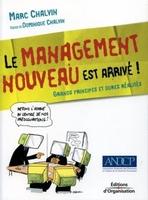 M.Chalvin, D.Chalvin - Le management nouveau est arrive grand principe et dures realites